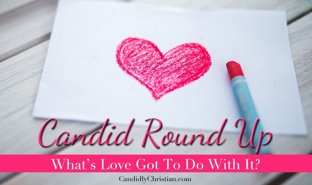{Candid Round Up} What's Love Got to Do With It?