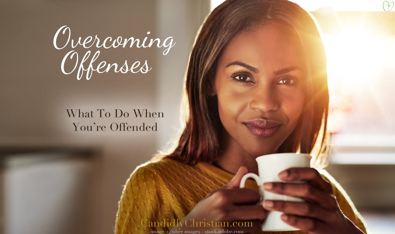 How to Move Past Offenses and Get On With Your Life