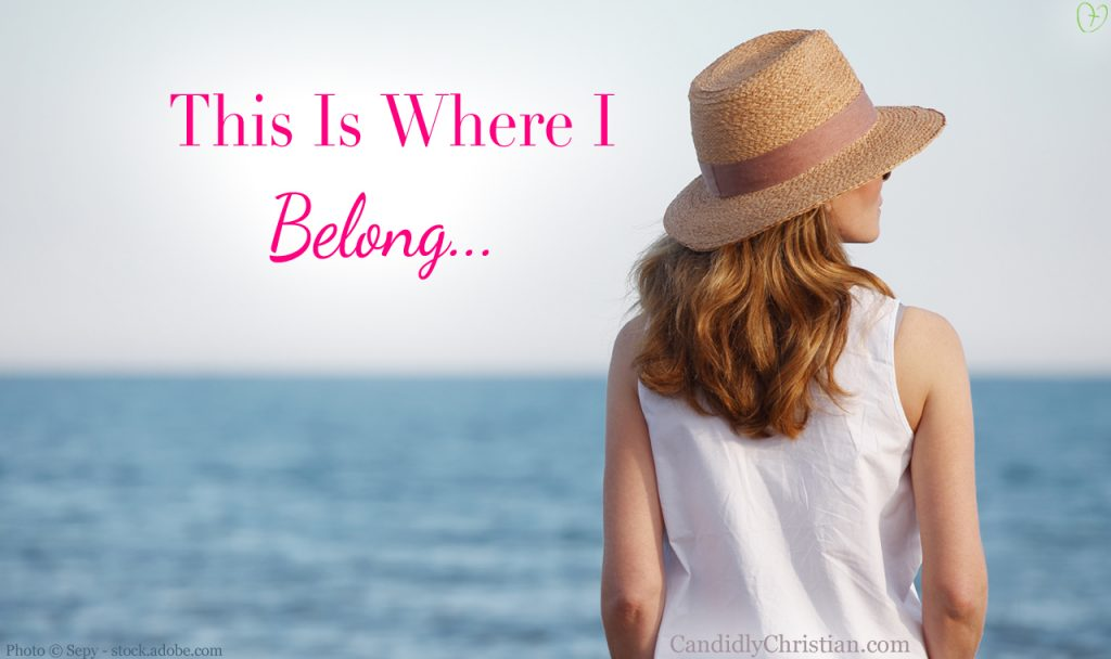 This Is Where I Know I Belong…