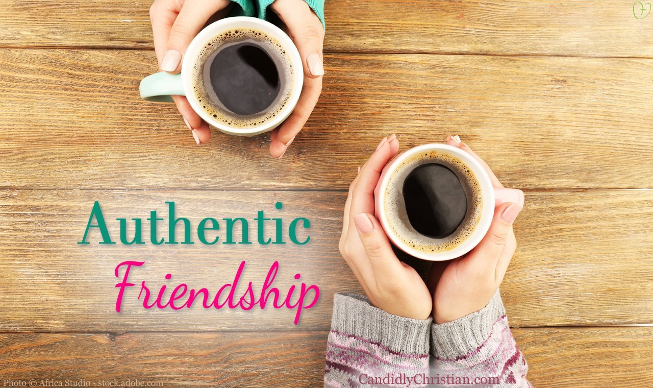 Why I Need An Authentic Friend In My Life