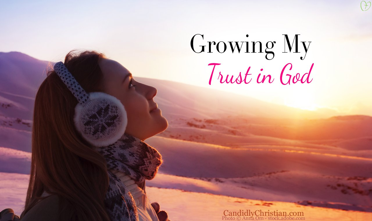 Growing My Trust in God When Life Was Beyond My Control
