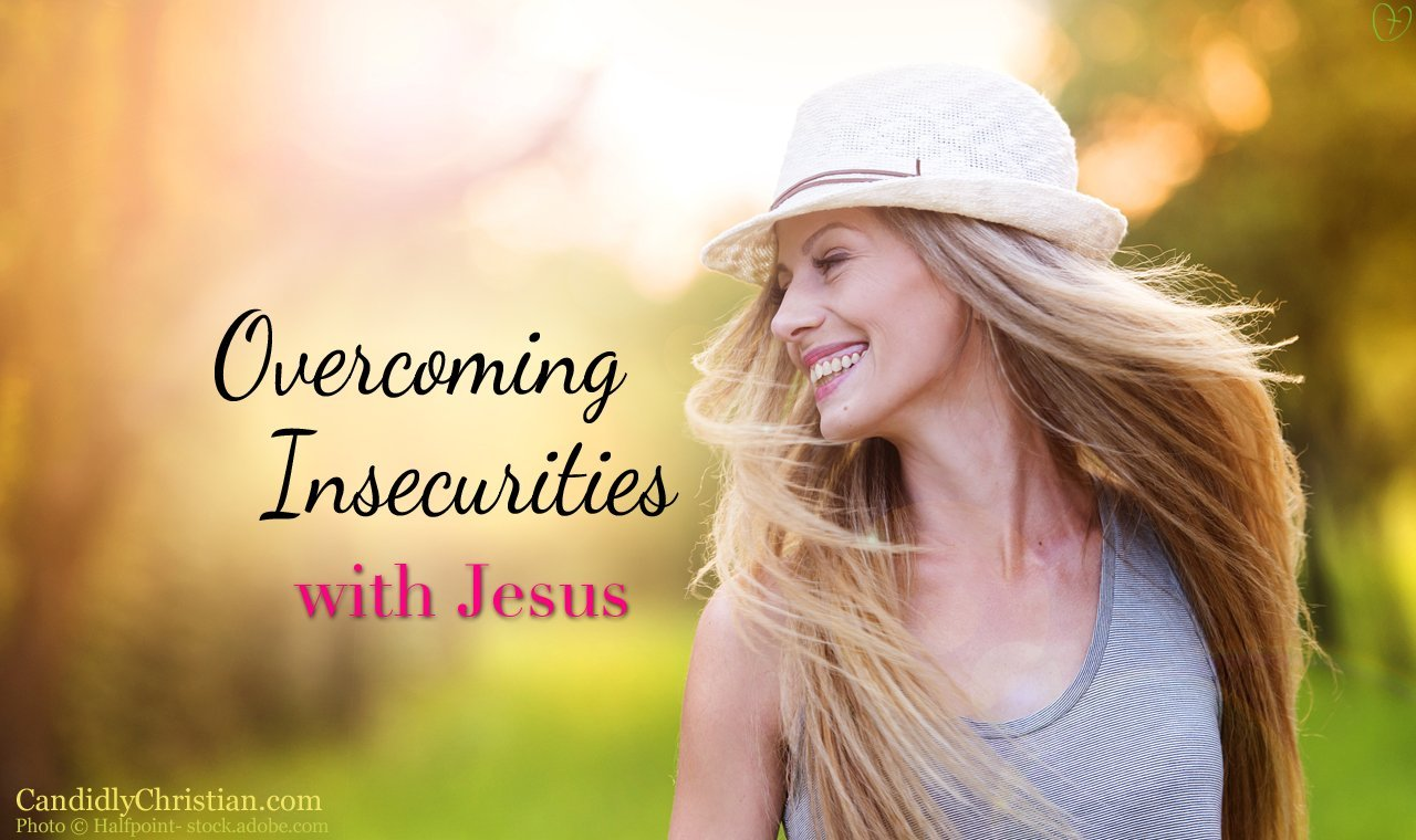 How To Overcome Insecurity with Jesus