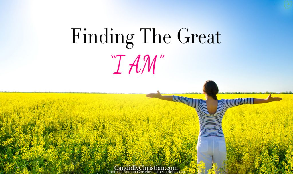 """Seeking God? Time to Discover the Great """"I Am"""""""