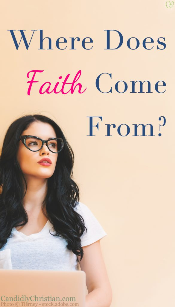 Where does faith come from?