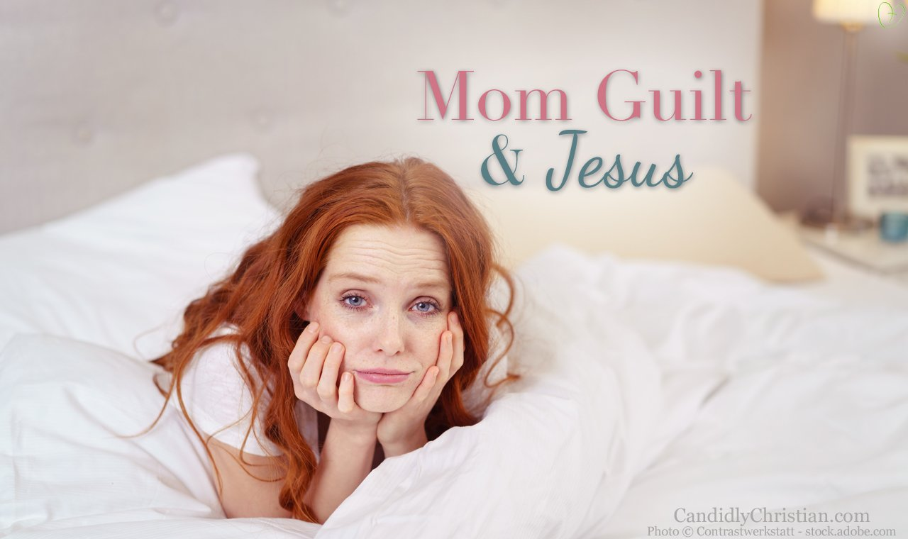 To The Worn Out Momma: Mom Guilt & Jesus