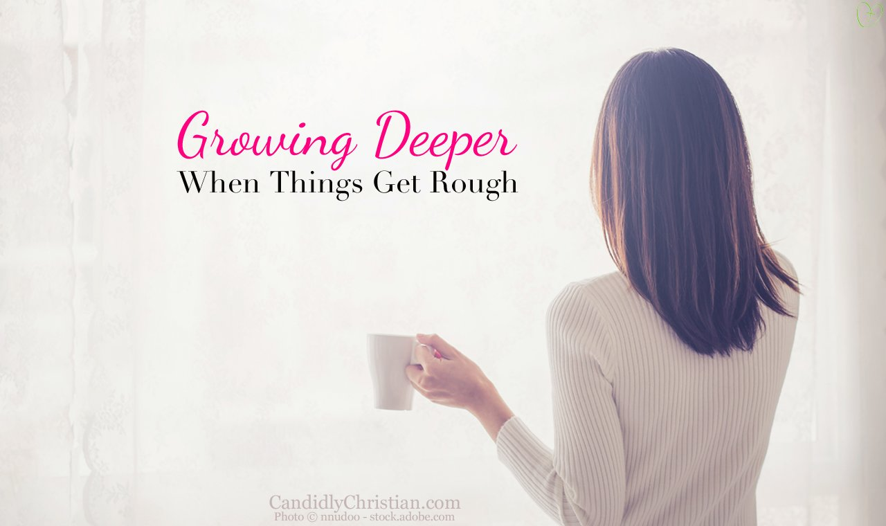 Growing Deeper When Things Get Rough