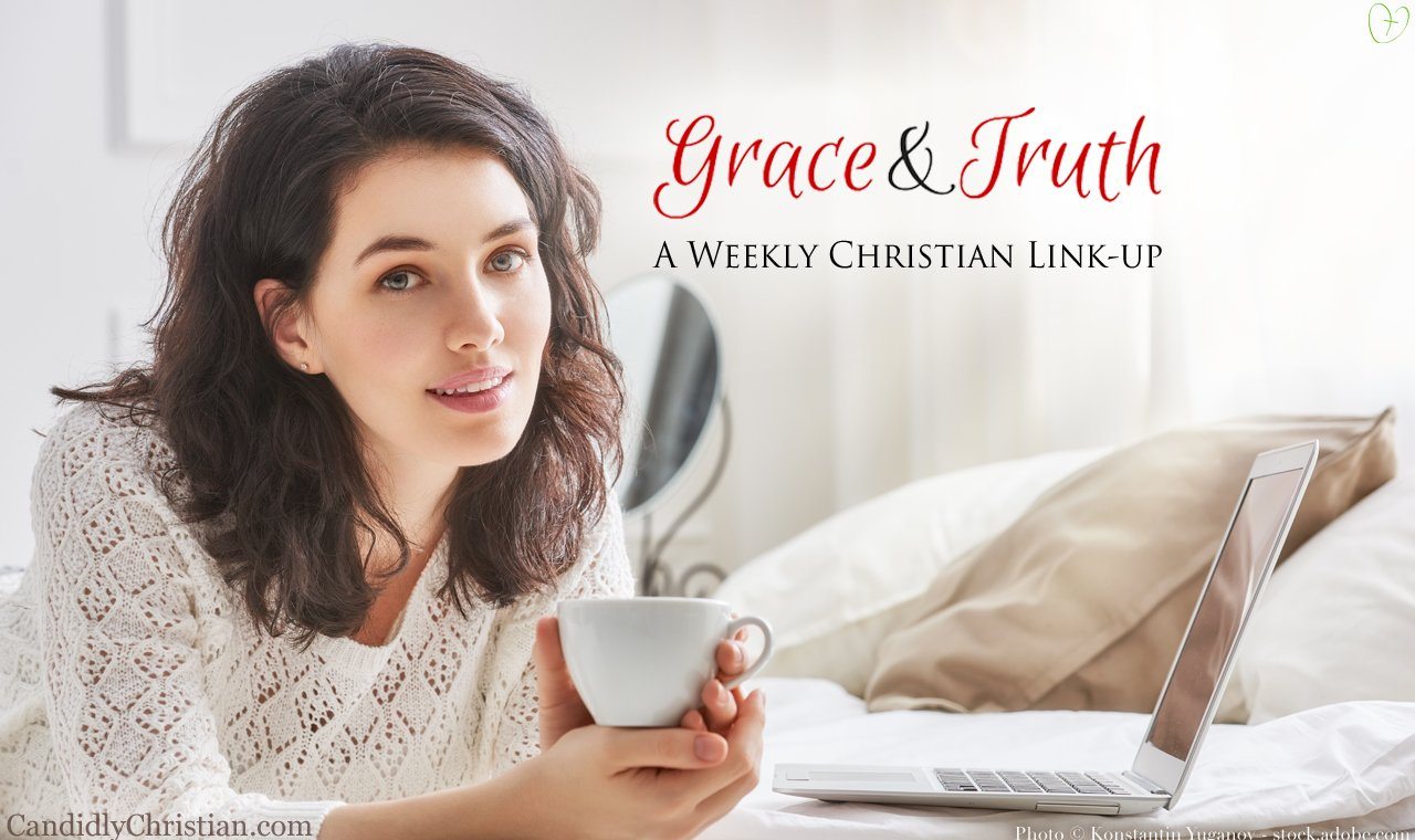 Grace and Truth a weekly Christian link-up