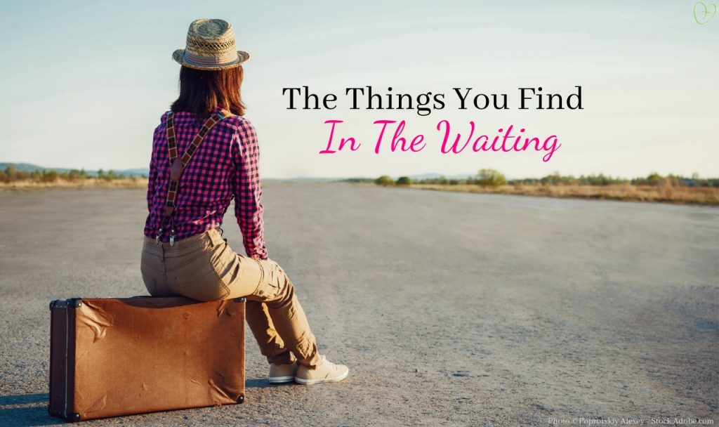 3 Things You Find In The Waiting