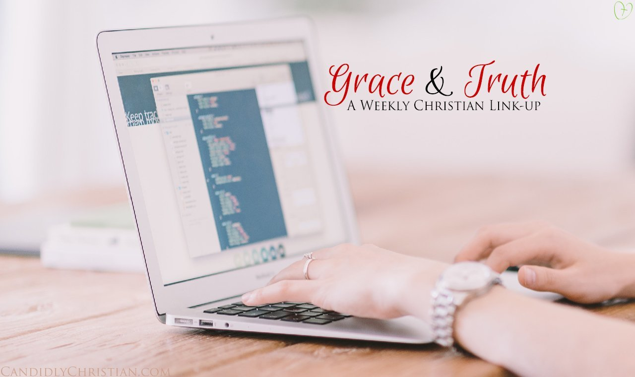 Grace and Truth - a weekly Christian link up