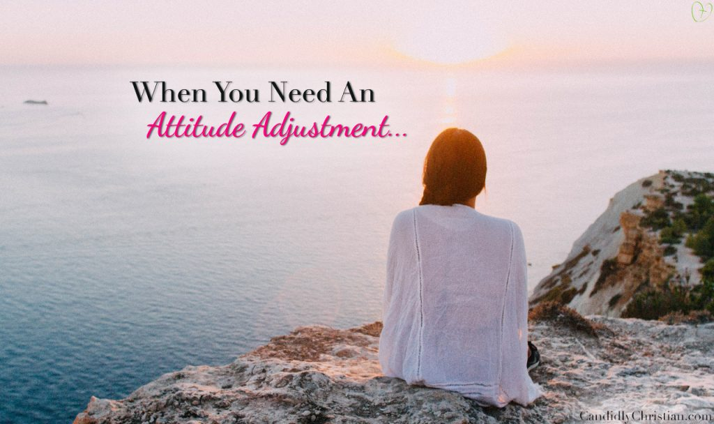 3 Steps To Take When You Need An Attitude Adjustment