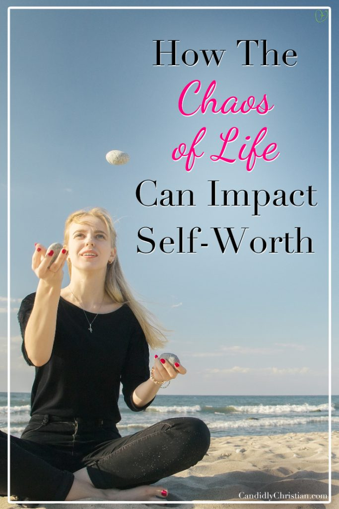 How the chaos of life can impact self-worth