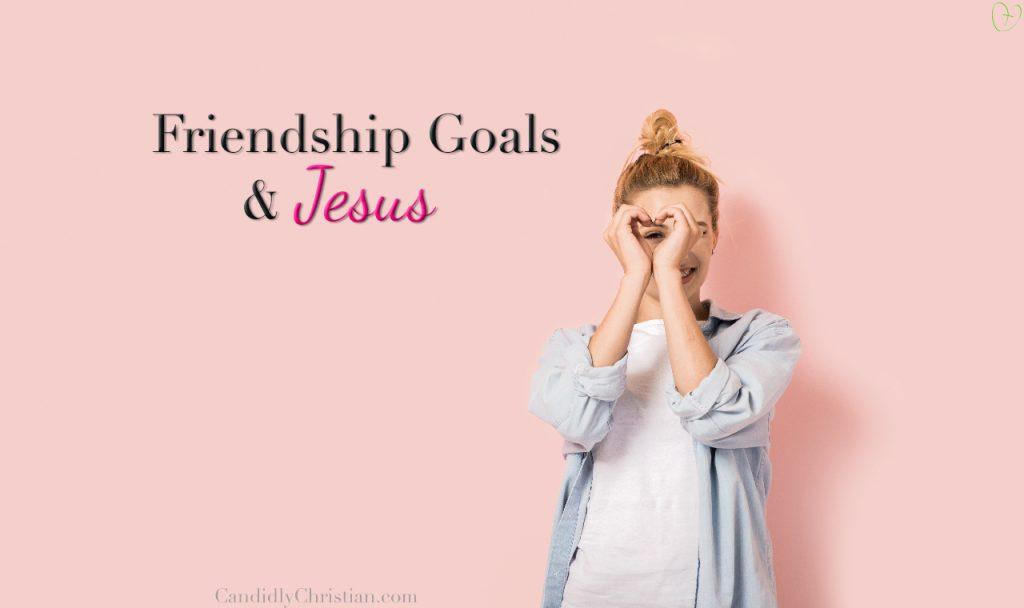 Puff The Magic Dragon, Friendship Goals, & Jesus