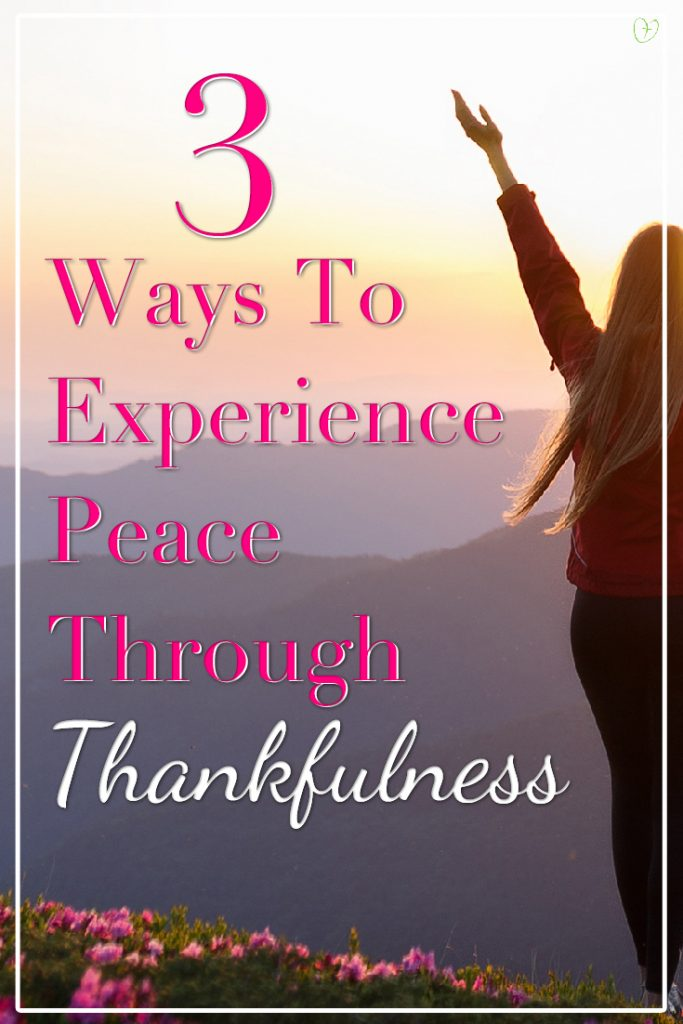 3 ways to experience peace through thankfulness