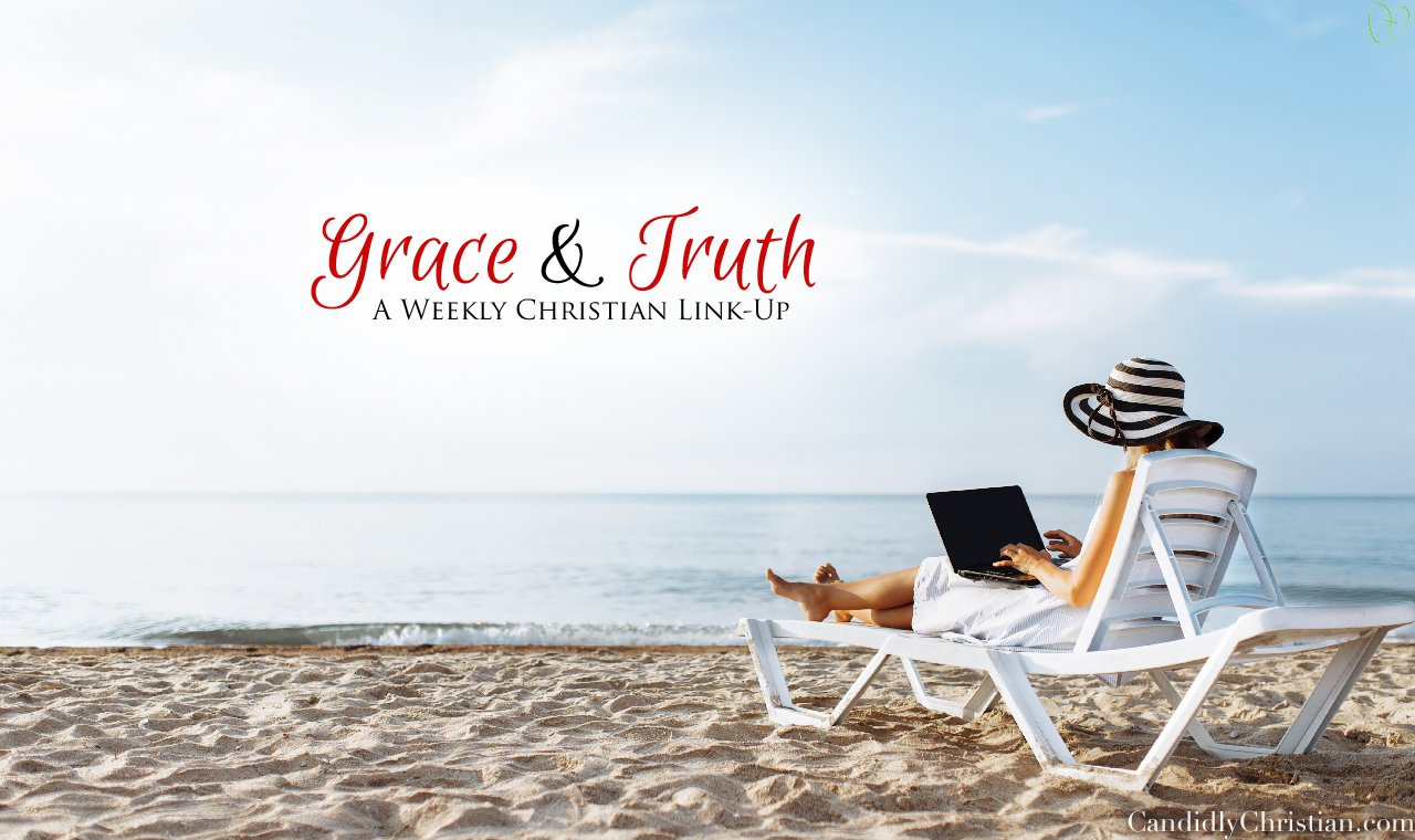 Grace and Truth, a weekly Christian link-up