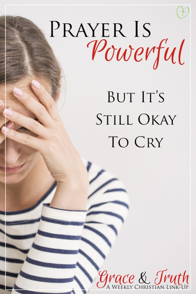 Prayer is powerful, but it's still okay to cry... #CandidlyChristian