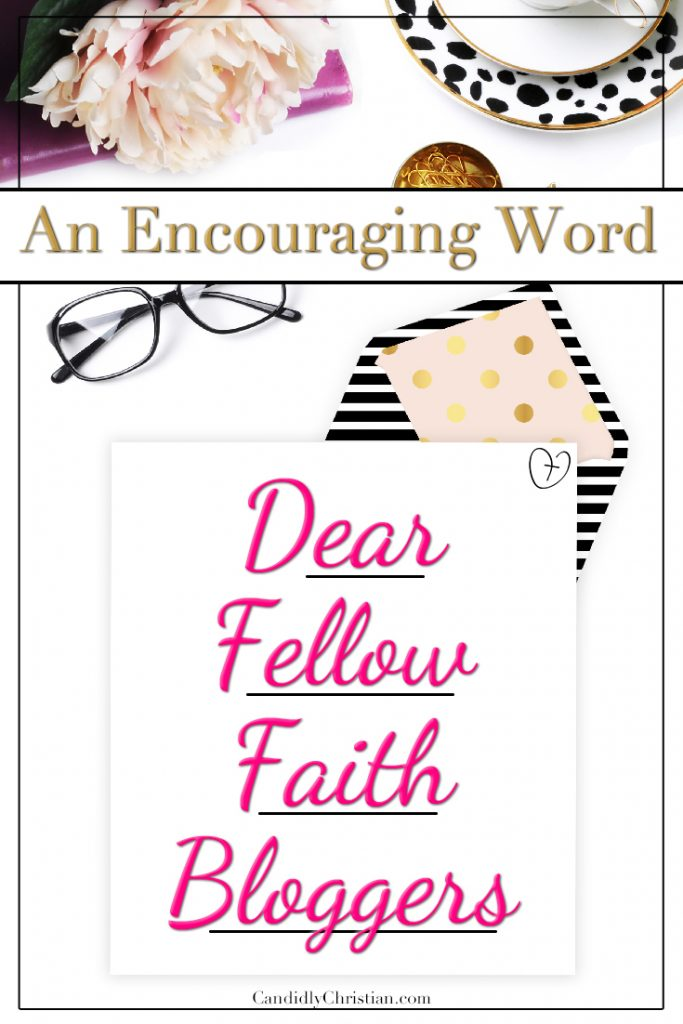 Dear Fellow Faith Bloggers - An encouraging word from Valerie Reise