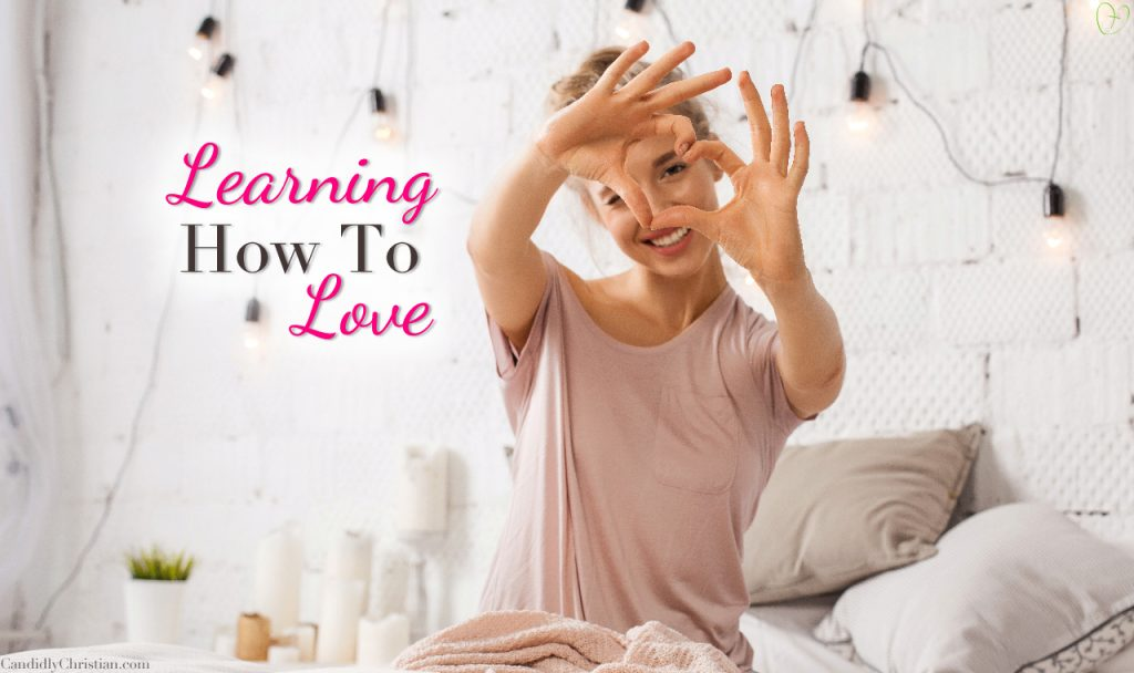 Learning How To Love Because It's Worth It…