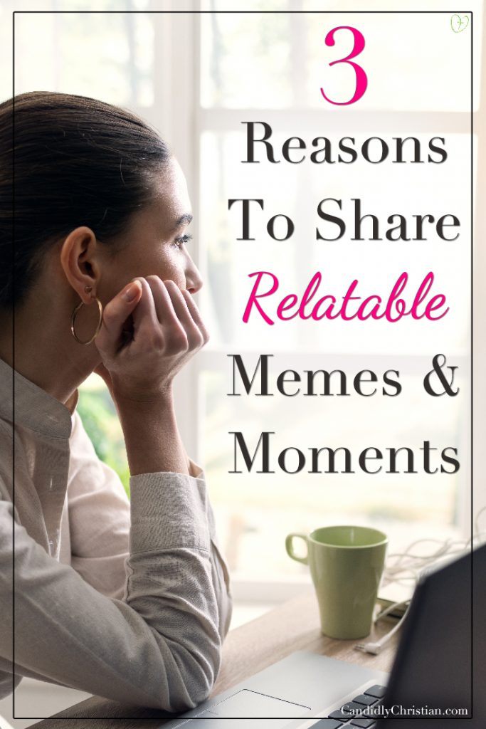 3 reasons to share relatable memes and moments