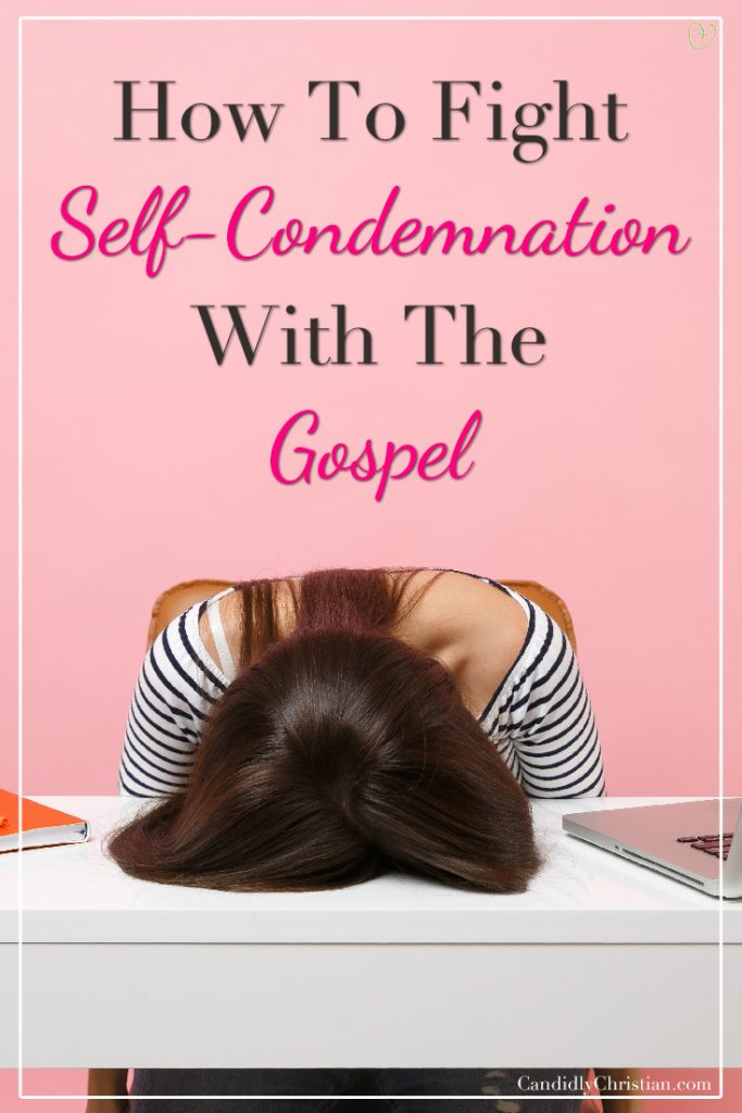 How to fight self-condemnation with the gospel