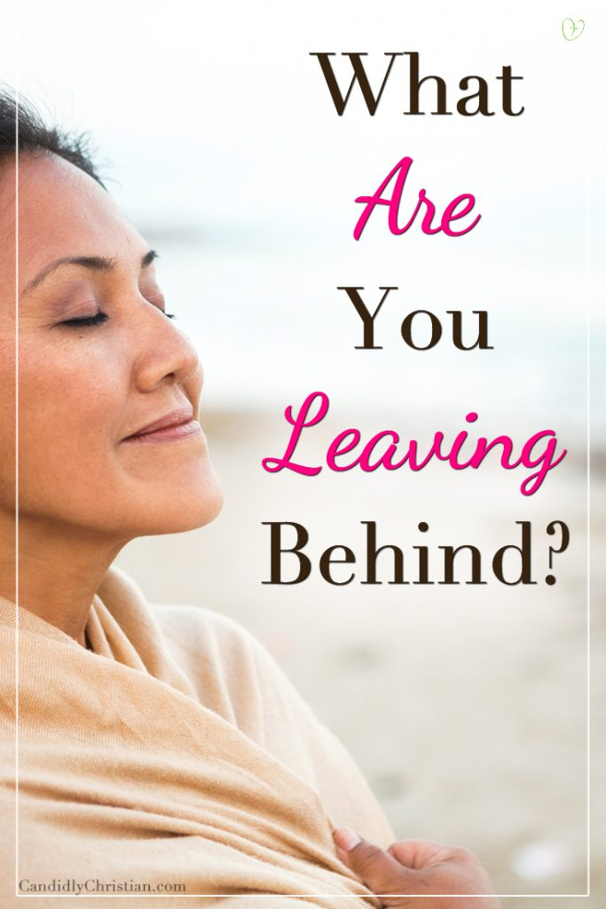 What are you leaving behind?