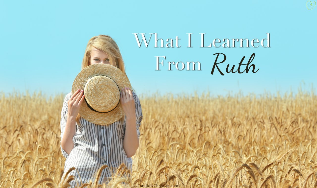 3 Things I Have Learned From Ruth