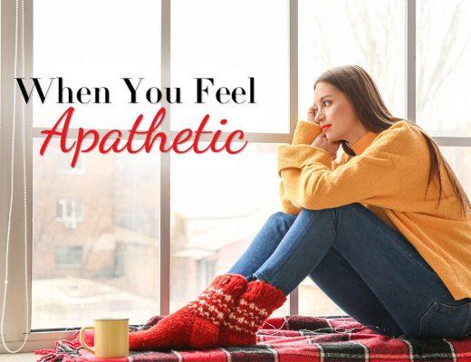 Do you ever feel apathetic?