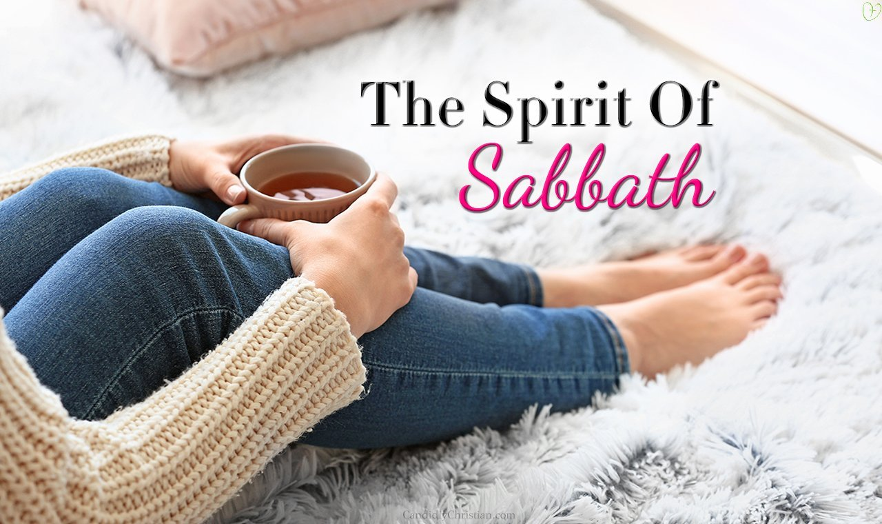 The Spirit of Sabbath & One Woman's Struggle With It