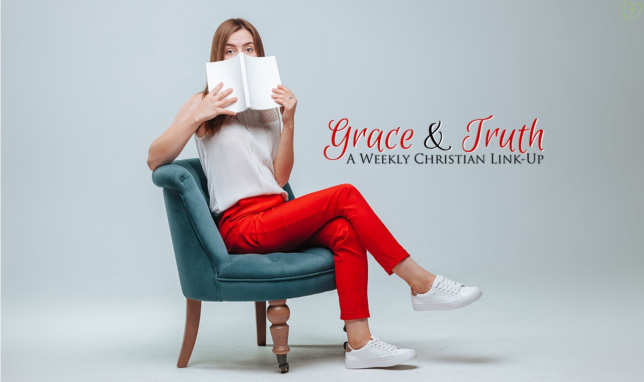Grace and Truth: A weekly Christian link-up