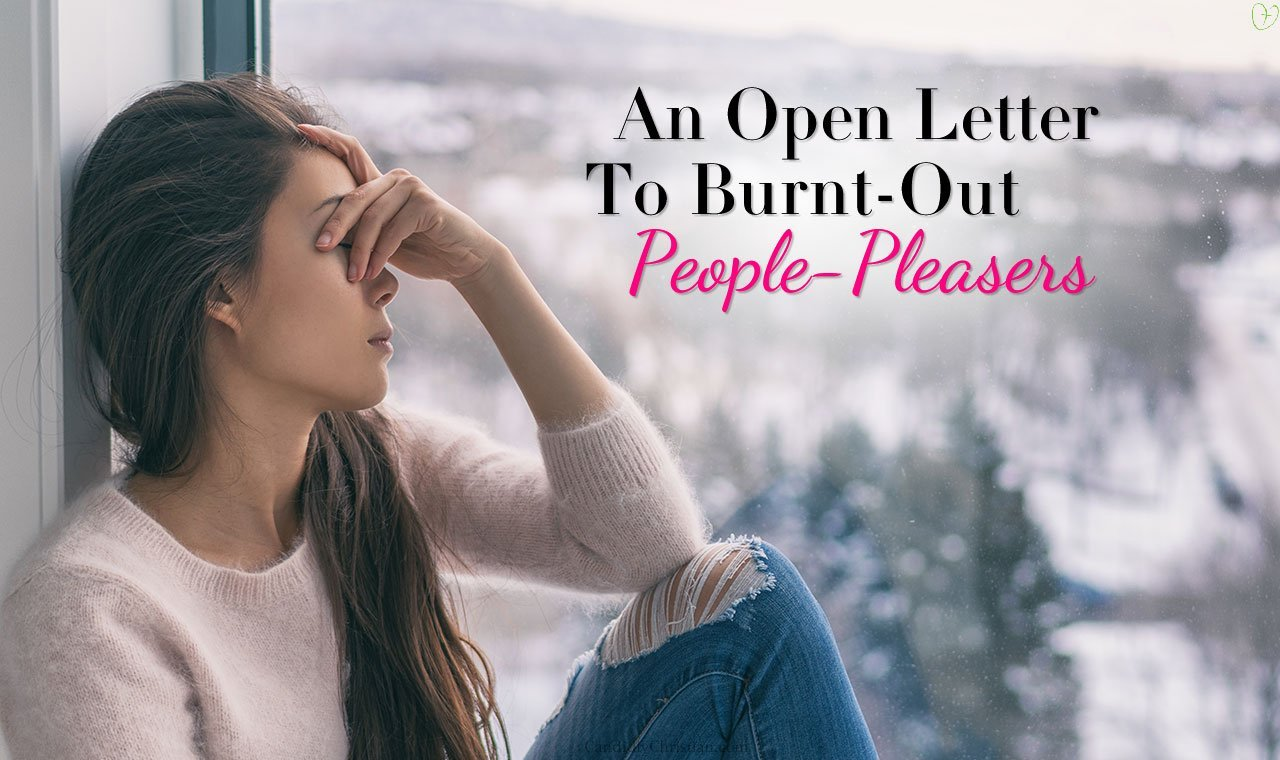 An Open Letter to Burnt Out People-Pleasers