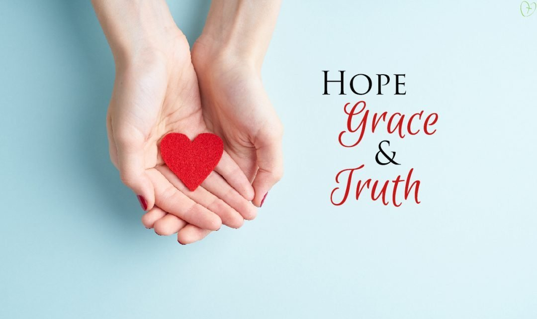 Hope, Grace, and Truth