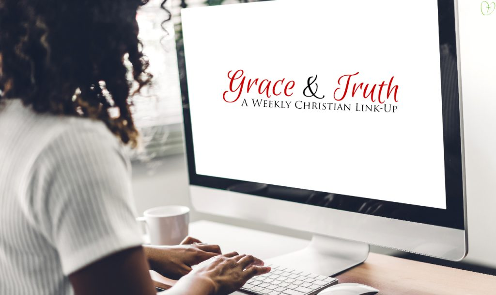 The Grace & Truth Link-Up