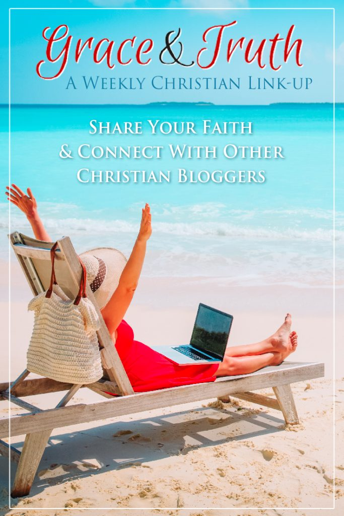 Grace & Truth: A weekly Christian link-up. Share your faith and connect with other Christian bloggers.
