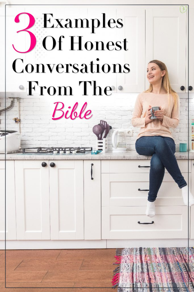 3 examples of honest conversations from the Bible