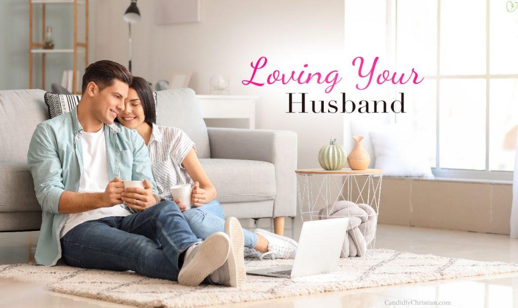 4 Ways to Love Your Husband Like Jesus