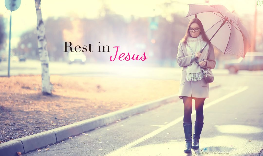 Rest in Jesus