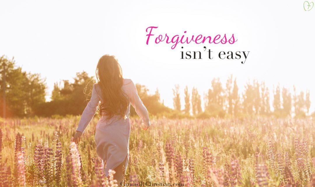 Forgiveness isn't easy