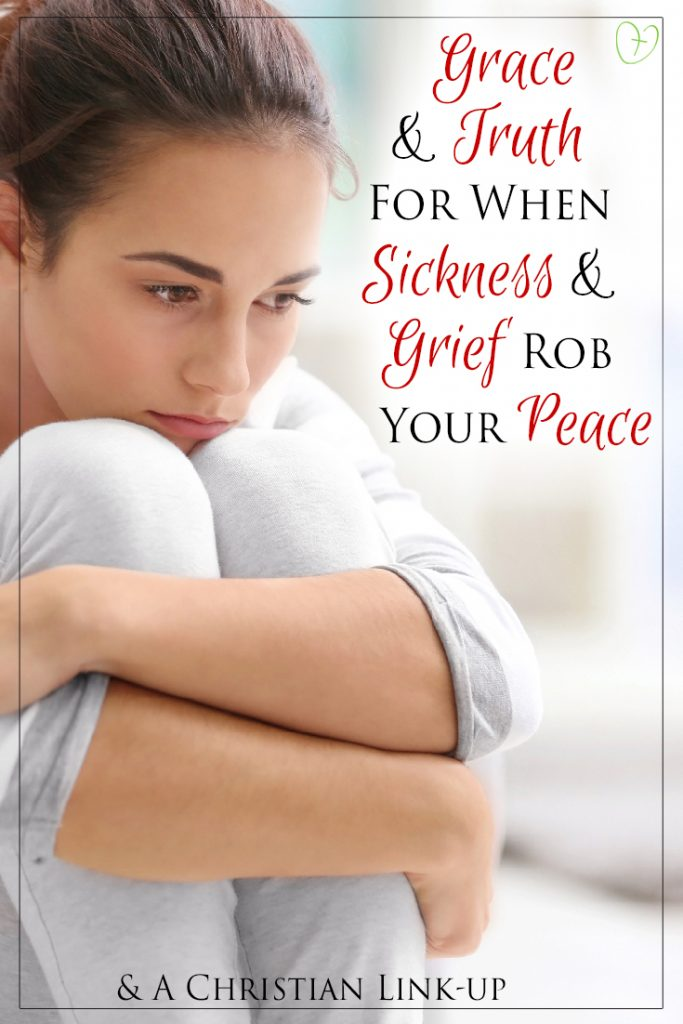 Grace and truth for when sickness and grief rob your peace