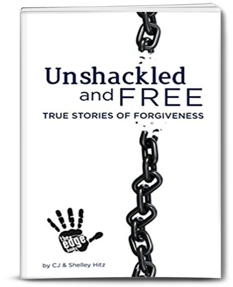 Unshackled and Free: True Stories of Forgiveness