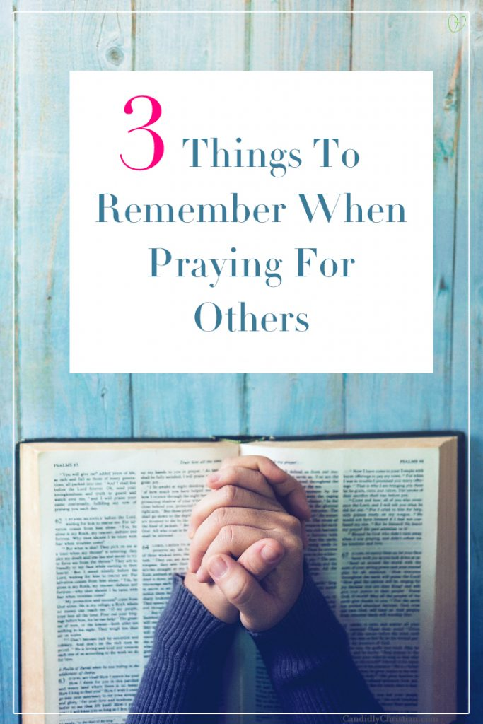 3 things to remember when praying for others