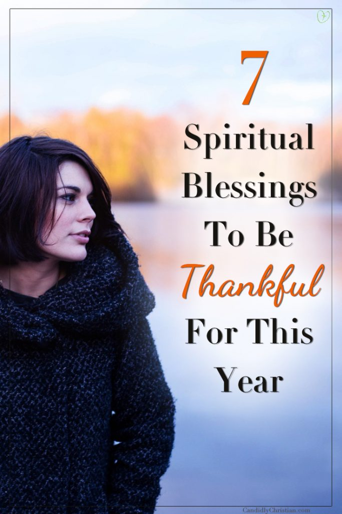 7 spiritual blessings to be thankful for this year...