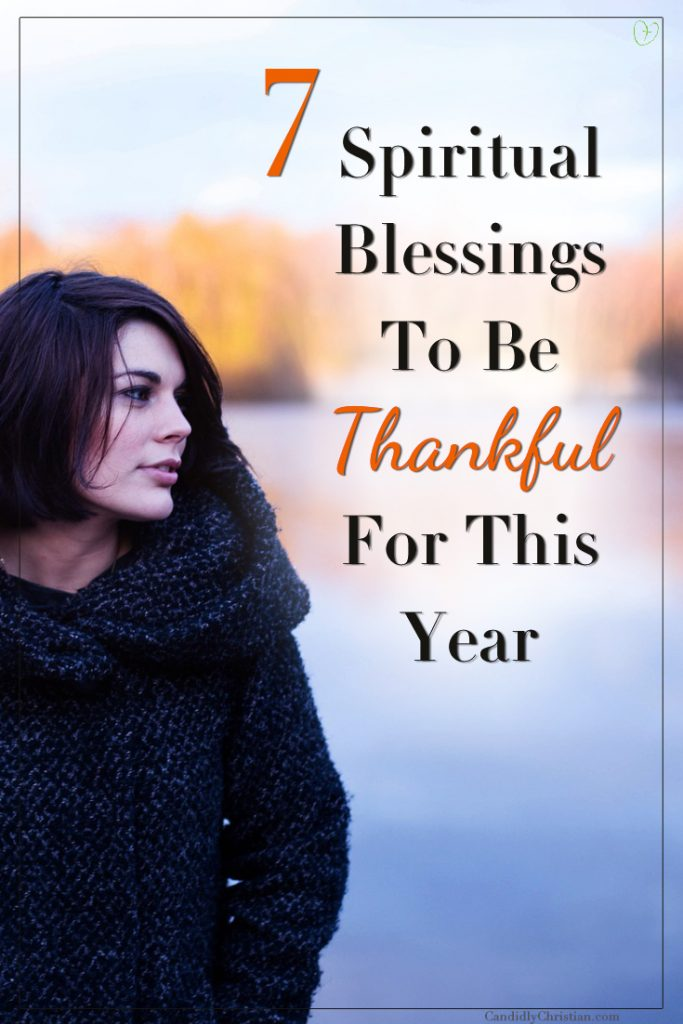 7 spiritual blessings to be thankful for this year.