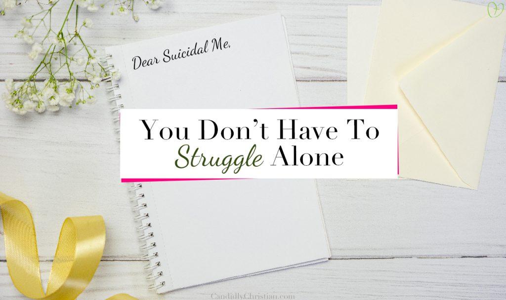 Dear Suicidal Me…