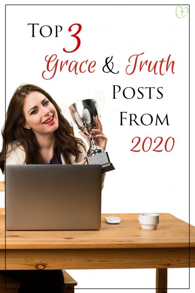 Top 3 Grace & Truth Posts from 2020
