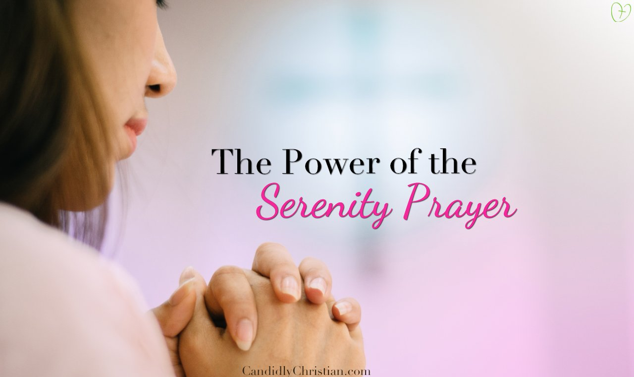 The Power of the Serenity Prayer – A Candid Moment
