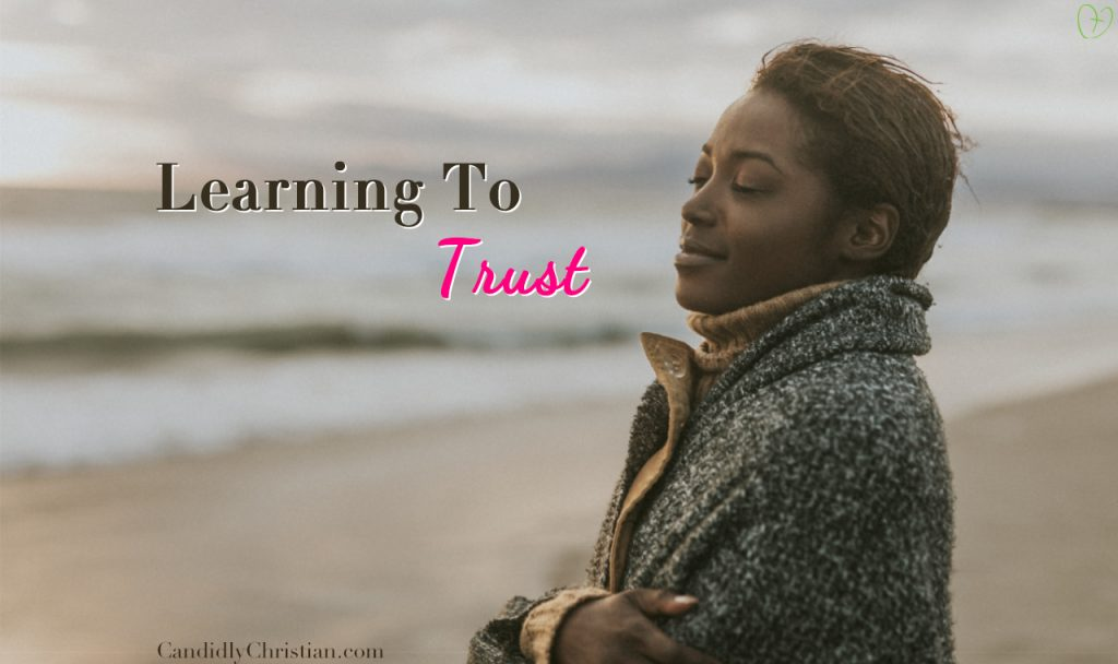 3 Reasons You Can Fully Trust God No Matter What Life Throws Your Way
