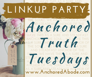 Anchored Truth Tuesdays LinkUp