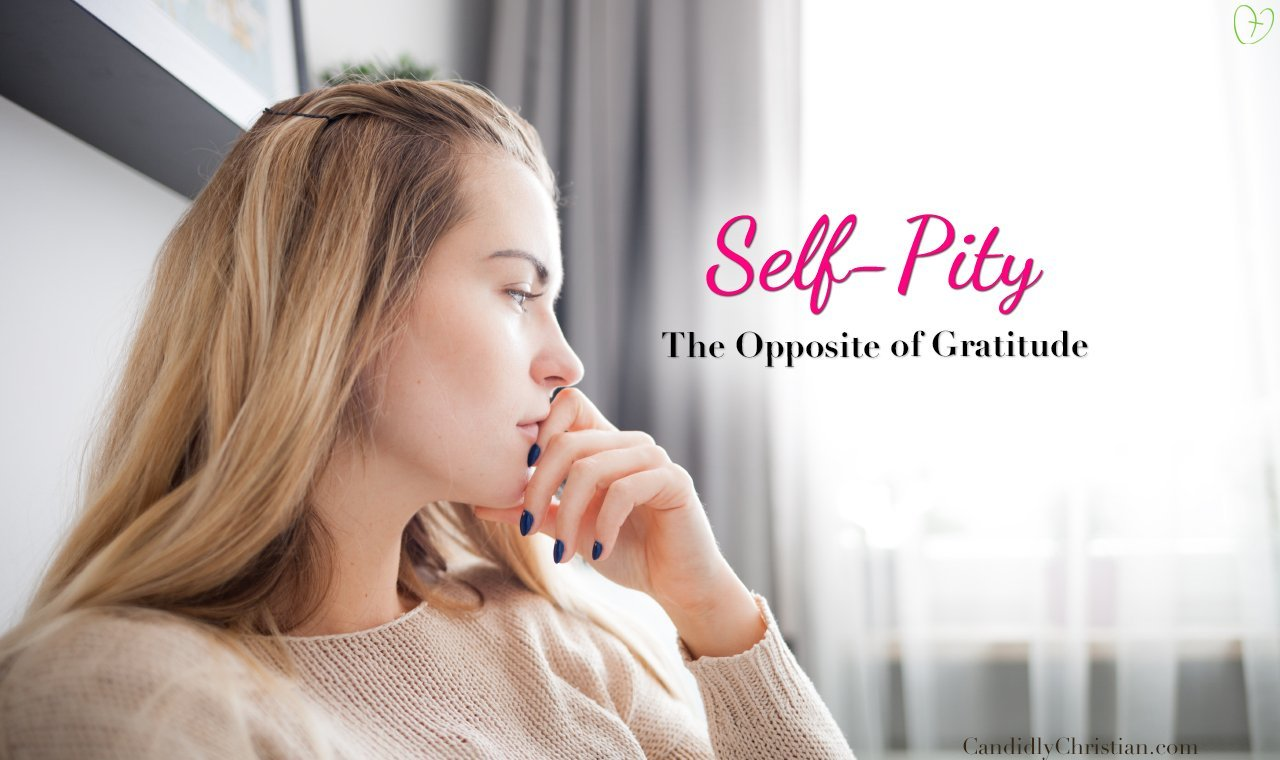 5 Scriptures to Help You Overcome Self-Pity