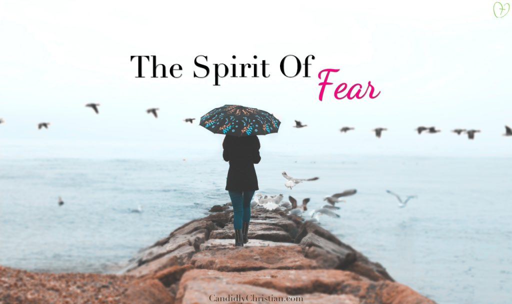 3 Signs of a Spirit of Fear