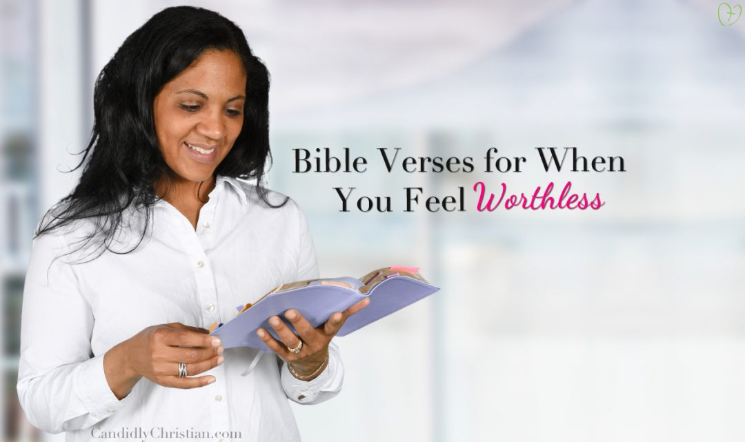 Bible verses for when you feel worthless