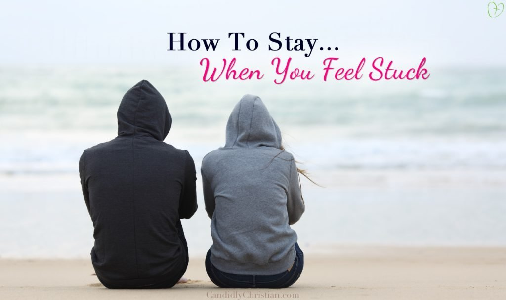 How to Endure When You Feel Stuck